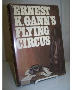 Ernest K. Gann's Flying Circus.