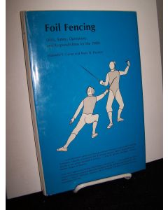 Foil Fencing: Skills, Safety, Operations, and Responsibilities for the 1980s.
