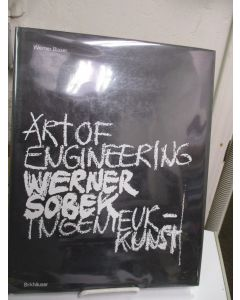 Werner Sobek: Art of Engineering - Ingenieur-Kunst.