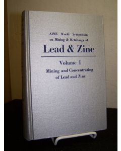 Lead & Zinc  (Vol 1 only), Mining nd Concentrating of Lead and Zinc.