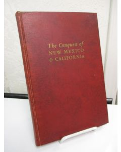 The Conquest of New Mexico and California.