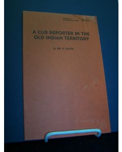 A Cub Reporter in the Old Indian Territory.