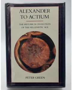 Alexander to Actium: The Historical Evolution of the Hellenistic Age.