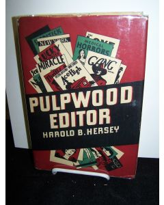Pulpwood Editor; The Fabulous World of the Thriller Magazines Revealed by a Veteran Editor and Publisher.