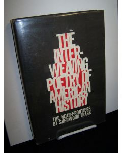 The Interweaving Poetry of American History: The Near Frontiers.