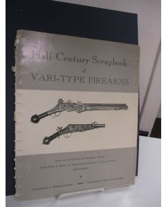 Half Century Scrapbook of Vari-type Firearms: Based on the Pictorial and Descriptive Catalog of the Frank E. Bivens, Jr. Inspirational Collection of Varitype Firearms and Accessories.