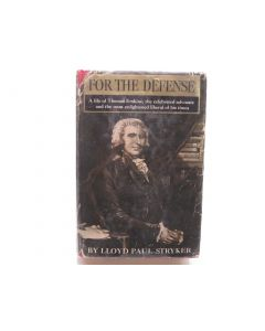 For the defense, Thomas Erskine The most enlightened liberal of his times, 1750-1823.