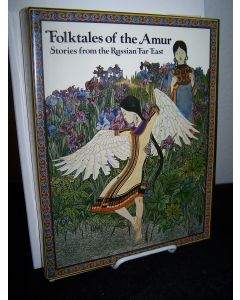Folktales of the Amur: Stories from the Russian Far East.