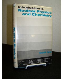 Introduction to Nuclear Physics and Chemistry.