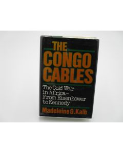 The Congo Cables: The Cold WAr in Africa - From Eisenhower to Kennedy.