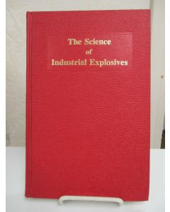 The Science of Industrial Explosives.