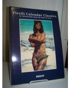Pirelli Calendar Classics: 100 Photographs from the First 30 Years.