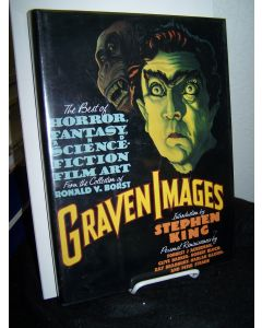 Graven Images: The Best of Horror, Fantasy, & Science Fiction Film Art from the Collection of Ronald V. Borst.