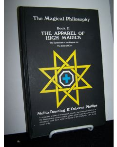 The Magical Philosophy, Book II: The Apparel of High Magick.