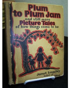 Plum to Plum Jam and Still More Picture Tales of How Things Come to Be