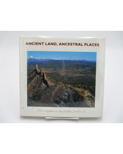 Ancient Land, Ancestral Places: Paul Logsdon in the Pueblo Southwest.