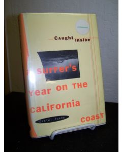 Caught Inside: A Surfer's Year on the California Coast.