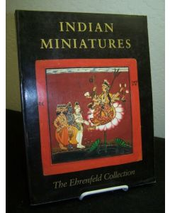 Indian Miniatures: The Ehrenfeld Collection with Essays by Robert Skelton and Pramod Chandra.