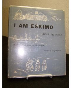I Am Eskimo, Aknik my Name.