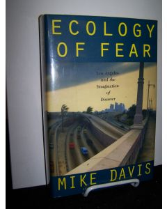 Ecology of Fear: Los Angeles and the Imagination of Disaster.