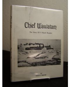 Chief Wawatam: The Story of a Hand-Bomber.