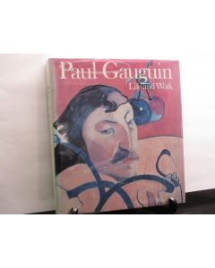 Paul Gauguin: Life and Work.