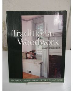 Traditional Woodwork: Adding Authentic Period Details to Any Home.