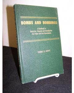 Bombs and Bombing: A Handbook to Detection, Disposal and Investigation for Police and Fire Departments.