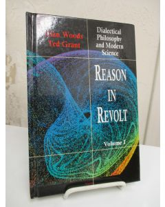 Reason in Revolt: Dialectical Philosophy and Modern Science Volume 1.