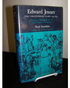 Edward Jenner: The Chetlenham Years 1795-1823; Being a Chronicle of the Vaccination Campaign.