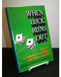 When Luck Runs Out; Help for Compulsive Gamblers and Their Families.