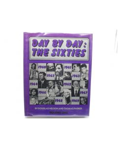 Day by Day: The Sixties. Volume One.