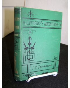 Lawrence's Adventures Among the Ice Cutters, Glass Makers, Coal Miners, Iron Men and Ship Builders.