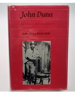 John Dunn; The White Chief of Zululand. (Signed).