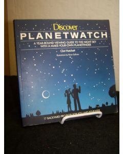 Discover Planetwatch; A Year-Round Viewing Guide to the Night Sky with a Make-Your-Own Planetfinder; 17 Backyard Projects for You and Your Kids.