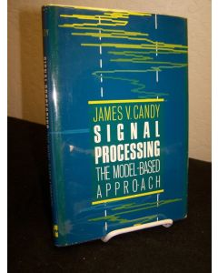 Signal Processing; The Model-Based Approach.