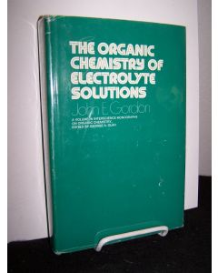 The Organic Chemistry of electrolyte Soulutions; A Volume in Interscience Monographs on organic Chemistry.
