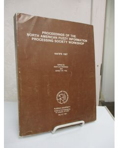 Proceedings of the North American Fuzzy Information Processing Society Workshop. NAFIPS 1987.