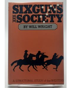 Sixguns and Society; A Structural Study of the Western.