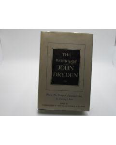 The Works of John Dryden; Plays: The Tempest, Tyrannick Love, An Evening's Love (volume X only).