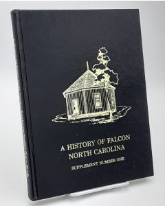 A History of Falcon North Carolina; Supplement Number One.