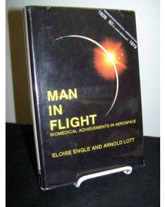 Man in Flight; Biomedical Achievements in Aerospace.