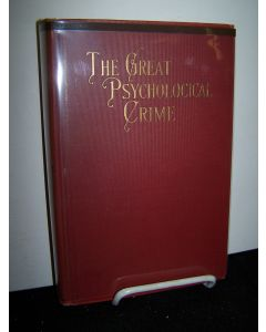 The Great Psychological Crime; The Destructive Principle of Nature in Individual Life..