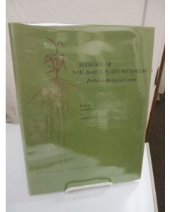 Ecology of Soil-Borne Plant Pathogens; Prelude to Biological Control; An International Symposium on Factors Determining the Behavior of Plant Pathogens in Soil Held at the University of California, Berkeley, April 7-13, 1963.