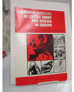 Helminth Diseases of Cattle, Sheep, and Horses in Europe; Proceedings of a Symposium held at the University of Glasgow Veterinary School, Scotland. Spring 1973.