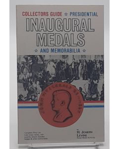 Collectors Guide Presidential Inaugural Medals and Memorabilia.