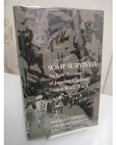 Some Survived; An Epic Account of Japanese Captivity During World War II,