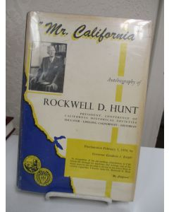 Mr. California  Autobiography of Rockwell D. Hunt.
