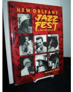 New Orleans Jazz Fest, a Pictorial History.
