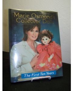 Marie Osmond's Collector Dolls, The First Ten Years.